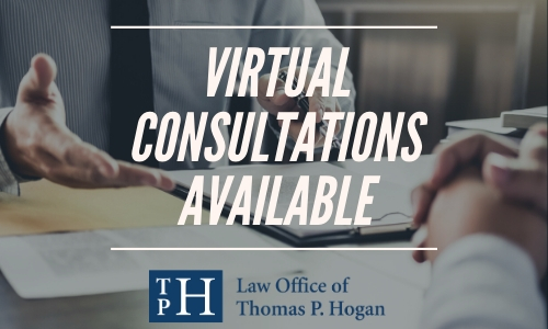 Virtual Consultations Available Law Office of Thomas P. Hogan