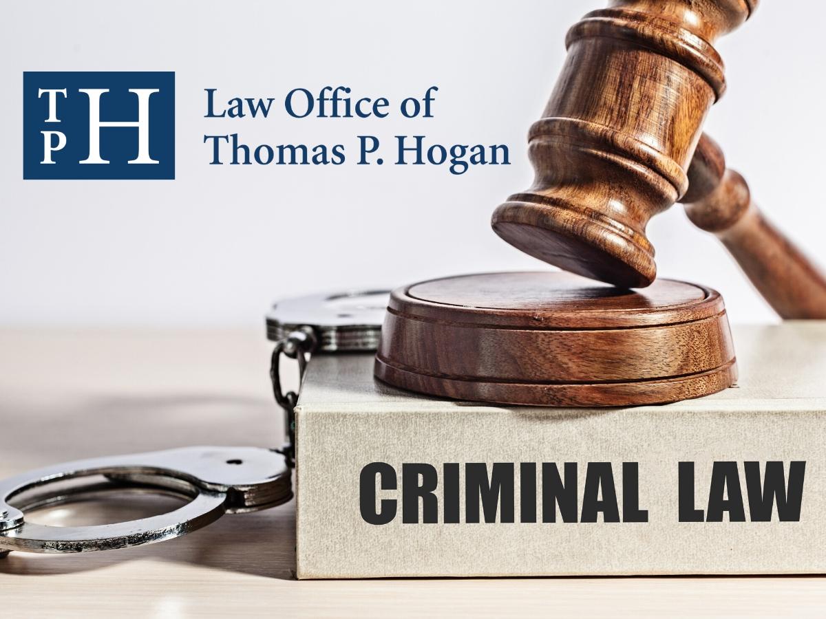 Criminal Law Law Office of Thomas P. Hogan